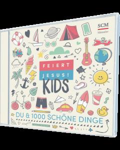 Feiert Jesus! Kids - Du & 1000 schöne Dinge - Daniel Jakobi (Produzent) | CB-Buchshop - 4D