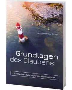 Grundlagen des Glaubens, John MacArthur (Hrsg.)