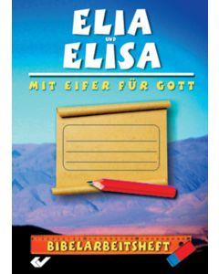 Elia und Elisa - mit Eifer für Gott