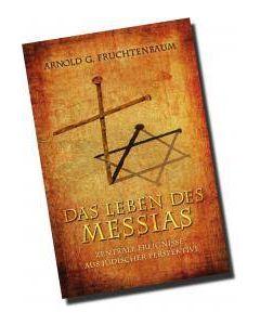 Das Leben des Messias, Arnold G. Fruchtenbaum