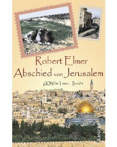 ARTIKELNUMMER: 331049000  ISBN/EAN: 9783868270495 Abschied von Jerusalem ZION für Teens Lotte Bormuth (Übersetzer), Robert Elmer CB-Buchshop