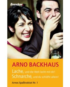 """""""Lache, und die Welt lacht mit dir!"""", Arno Backhaus"""