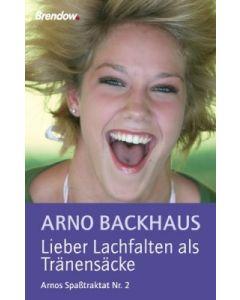 """""""Lieber Lachfalten als Tränensäcke"""", Arno Backhaus"""