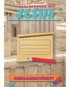 Bibelarbeitsheft - Begegnungen mit Jesus