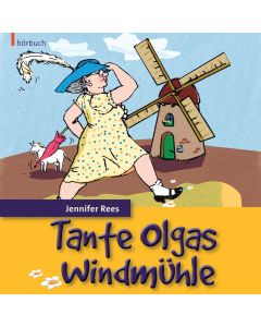 Tante Olgas Windmühle - Hörbuch