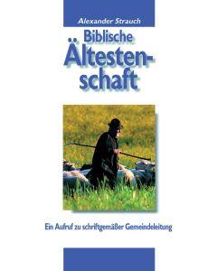 Alexander Strauch: Biblische Ältestenschaft