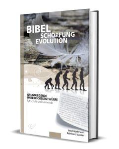 Bibel - Schöpfung - Evolution - Hartmann / Junker | CB-Buchshop