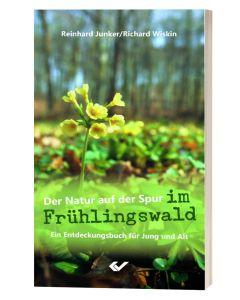 Der Natur auf der Spur im Frühlingswald - Junker / Wiskin | CB-Buchshop