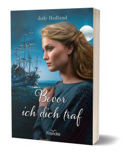 Bevor ich dich traf - Jody Hedlund | CB-Buchshop
