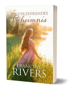 Ein verzehrendes Geheimnis - Francine Rivers | CB-Buchshop