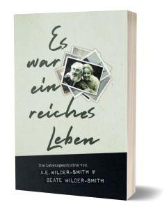 Es war ein reiches Leben - Wilder-Smith | CB-Buchshop