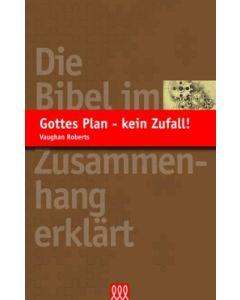 Gottes Plan - kein Zufall!