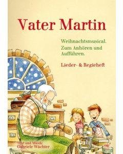 Vater Martin - Lieder- und Regieheft