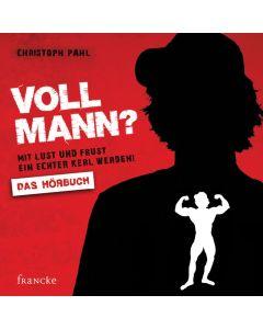 Voll Mann? - Hörbuch