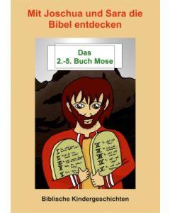 Mit Joschua und Sara die Bibel entdecken Bd. 2