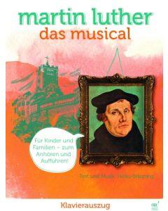Martin Luther - Das Musical - Klavierausgabe