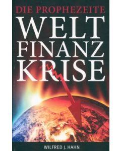 Die prophezeite Weltfinanzkrise