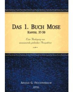 Das 1. Buch Mose - Kapitel 37-50, Arnold G. Fruchtenbaum