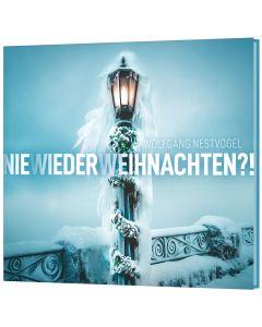 Wolfgang Nestvogel Nie wieder Weihnachten - CD Evangelistische Verteil-CD