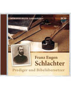Franz Eugen Schlachter - Prediger und Bibelübersetzer