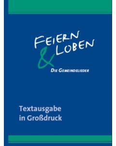 Feiern und Loben - Textausgabe in Großdruck