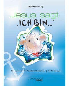 """Jesus sagt: """"Ich bin..."""""""
