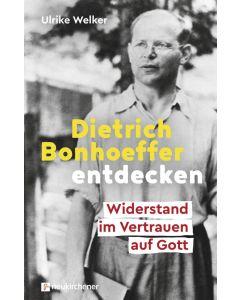Dietrich Bonhoeffer entdecken