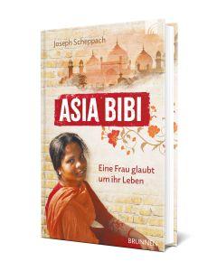 Asia Bibi.Eine Frau glaubt um ihr Leben