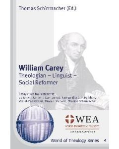 William Carey: Theologian - Linguist - Social Reformer