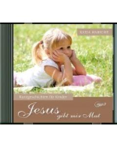 Jesus gibt mir Mut - MP3-Hörbuch, Katja Habicht