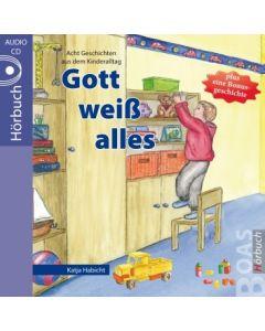 Gott weiß alles - Hörbuch, Katja Habicht