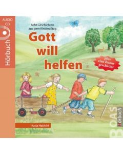 Gott will helfen - Hörbuch, Katja Habicht