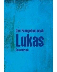 Lukas-Evangelium - Großdruck