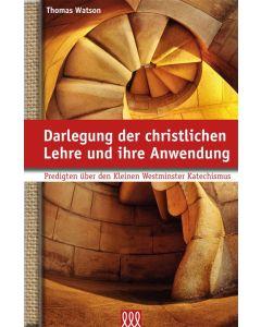 Darlegung der christlichen Lehre und ihre Anwendung
