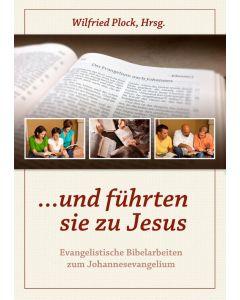 ...und führten sie zu Jesus, Wilfried Plock (Hrsg.)