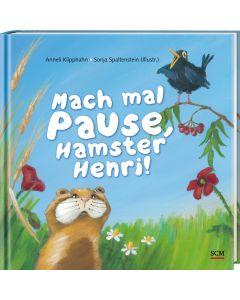 Mach mal Pause, Hamster Henri!