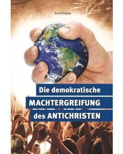 Die demokratische Machtergreifung des Antichristen
