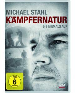 Michael Stahl: Kämpfernatur