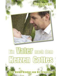 Ein Vater nach dem Herzen Gottes