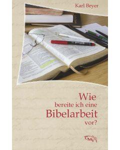 Wie bereite ich eine Bibelarbeit vor?