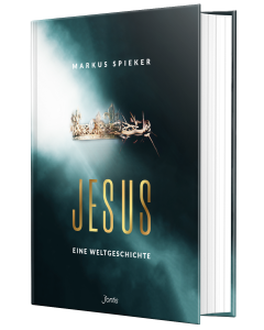 Jesus. Eine Weltgeschichte von Markus Spieker | Buch | ISBN: 9783038481881