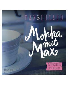 Mokka mit Max