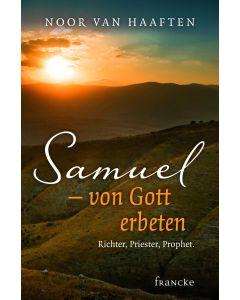 ARTIKELNUMMER: 331574000  ISBN/EAN: 9783868275742 Samuel - von Gott erbeten Richter, Priester, Prophet Noor van Haaften CB-Buchshop