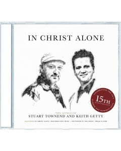 In Christ Alone: The Songs Of Stuart Townend & Keith Getty