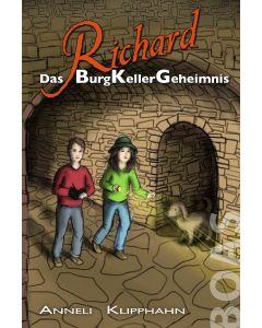 Richard - Das BurgKellerGeheimnis