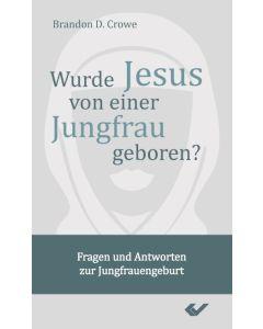 Wurde Jesus von einer Jungfrau geboren?