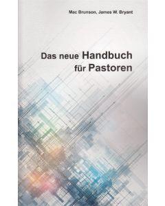 Das neue Handbuch für Pastoren, Mac Brunson, James W. Bryant