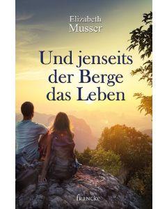 ARTIKELNUMMER: 331597000  ISBN/EAN: 9783868275971 Und jenseits der Berge das Leben Elizabeth Musser