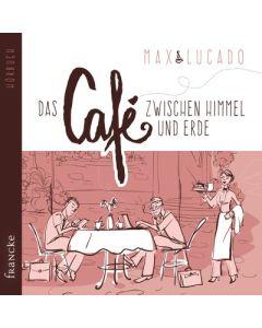 Das Cafe zwischen Himmel und Erde - Hörbuch