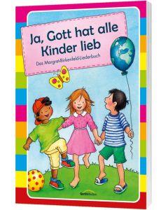 Ja, Gott hat alle Kinder lieb - Liederbuch, Margret Birkenfeld